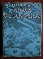 Anticariat: Al. O. Teodoreanu (Pastorel) - De re culinaria