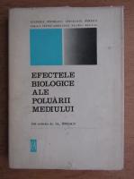Anticariat: Al. P. Ionescu - Efectele biologice ale poluarii mediului