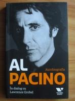 Al Pacino in dialog cu Lawrence Grobel. Autobiografia