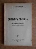 Anticariat: Al. Popescu-Telega - Gramatica spaniola cu numeroase bucati de lectura si exercitii (1942)