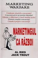 Al Ries & Jack Trout - Marketingul ca razboi