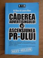 Anticariat: Al Ries, Laura Ries - Caderea advertisingului si ascensiunea pr-ului