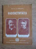Al. Sanielevici - Radioactivitatea