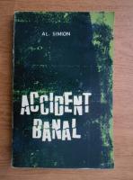 Anticariat: Al. Simion - Accident banal