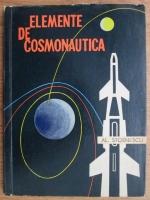 Al. Stoenescu - Elemente de cosmonautica