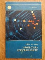 Anticariat: Al. Susan - Arhitectura edificiului chimic