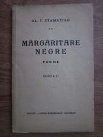 Anticariat: Al. T. Stamatiad - Margaritare negre. Poeme (1920)