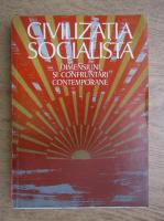 Al. Tanase - Civilizatia socialista, dimensiuni si confruntari contemporane