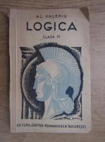 Anticariat: Al. Valeriu - Logica pentru clasa a VII-a secundara (1944)