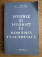 Anticariat: Al. Zub - Istorie si istorici in Romania interbelica