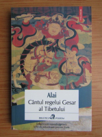 Anticariat: Alai - Cantul regelui Gesar al Tibetului