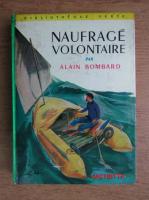 Anticariat: Alain Bombard - Naufrage volontaire