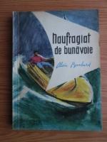 Alain Bombard - Naufragiat de bunavoie