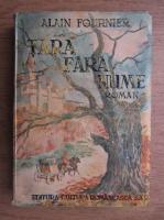 Anticariat: Alain Fournier - Tara fara nume (1941)