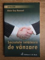 Alain Guy Roussel - Secretele intalnirii de vanzare