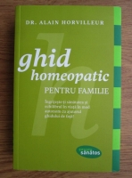 Anticariat: Alain Horvilleur - Ghid homeopatic pentru familie
