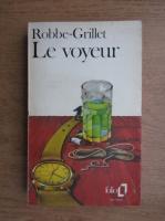 Anticariat: Alain Robbe Grillet - Le voyeur