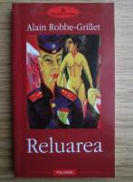 Alain Robbe Grillet - Reluarea