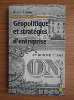 Anticariat: Alain Simon - Geopolitique et strategies d'entreprise