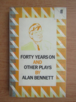 Alan Bennett - Forty years on and other plays