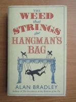 Anticariat: Alan Bradley - The weed that strings the hangman's bag