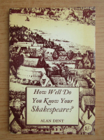 Anticariat: Alan Dent - How well do you know your Shakespeare?