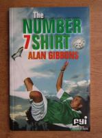 Anticariat: Alan Gibbons - The number 7 shirt