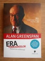 Alan Greenspan - Era turbulentelor