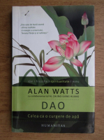 Alan Watts - Dao. Calea ca o curgere de apa