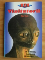 Alan Watts - Vizitatorii. In cautarea masinilor extraterestre