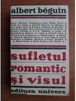 Albert Beguin - Sufletul romantic si visul