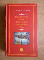 Albert Camus - Fata si reversul. Nunta. Mitul lui Sisif. Omul revoltat. Vara