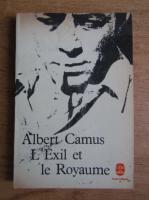 Albert Camus - L'exil et le Royaume