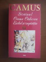 Anticariat: Albert Camus - Strainul. Ciuma. Caderea. Exilul si imparatia