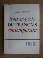Albert Doppagne - 3 aspects du francais contemporain