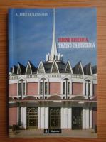 Albert Holenstein - Zidind biserica, traind ca biserica