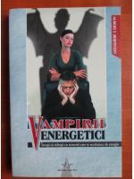 Albert J. Bernstein - Vampirii energetici