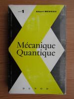 Anticariat: Albert Messiah - Mecanique quantique (volumul 1)
