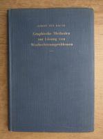 Albert Von Brunn - Graphische Methoden zur Losung von Wechselstromproblemen (1938)