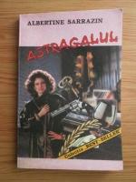 Anticariat: Albertine Sarrazin - Astragalul