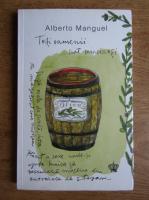 Alberto Manguel - Toti oamenii sunt mincinosi