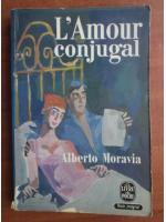 Anticariat: Alberto Moravia - L'amour conjugal