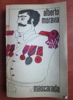 Anticariat: Alberto Moravia - Mascarada