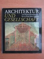 Anticariat: Alberto Schwarz - Architektur und Gesellschaft, von Kaiser Konstantin bis zu Karl dem Grossen