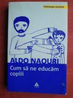 comperta: Aldo Naouri - Cum sa ne educam copiii