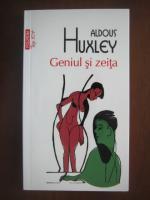 Aldous Huxley - Geniul si zeita (Top 10+)