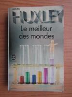 Anticariat: Aldous Huxley - Le meilleur des mondes