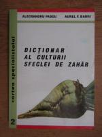 Anticariat: Alecsandru Pascu - Dictionar al culturii sfeclei de zahar