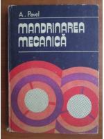 Anticariat: Alecsandru Pavel - Mandrinarea mecanica