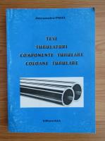Anticariat: Alecsandru Pavel - Tevi, tubulaturi, componente tubulare, coloane tubulare